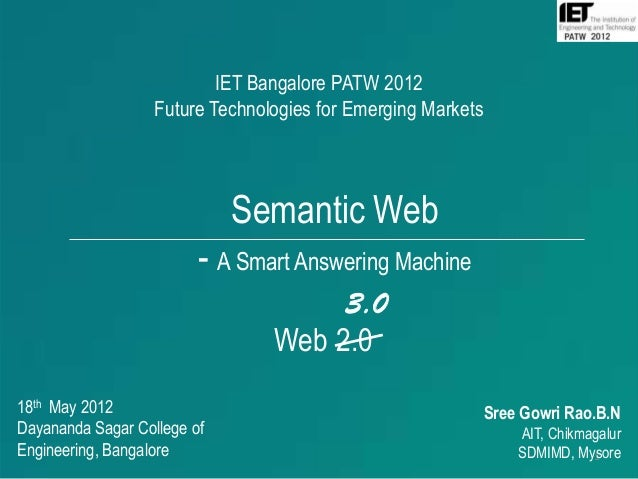 IET Bangalore PATW 2012                   Future Technologies for Emerging Markets                             Semantic We...