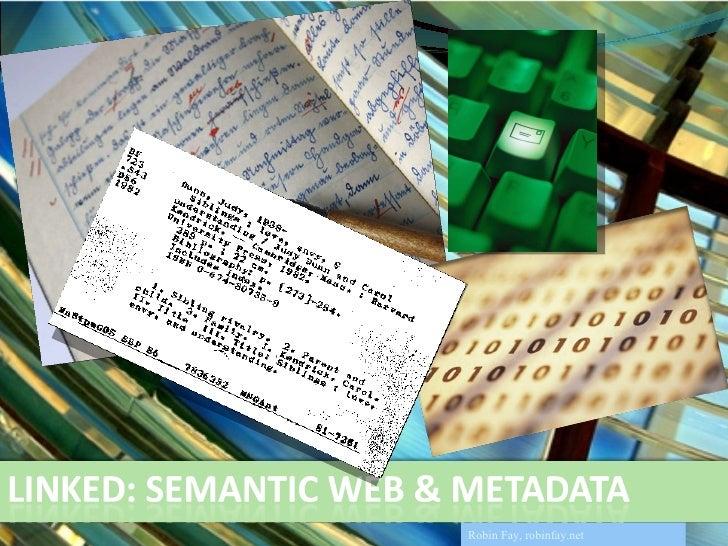 Semantic Web, Cataloging, & Metadata