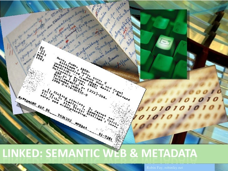 Semantic Web, Cataloging, & Metadata