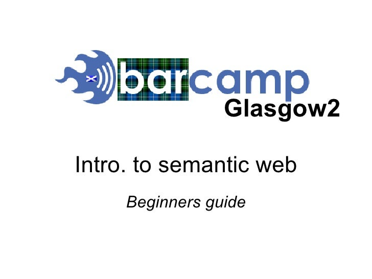 Intro. to semantic web Beginners guide Glasgow2