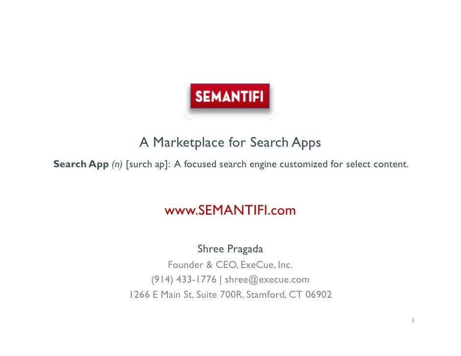 A Marketplace for Search Apps Search App (n) [surch ap]: A focused search engine customized for select content.           ...