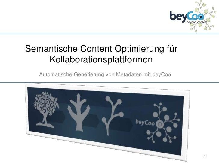 Semantische Content Optimierung für Kollaborationsplattformen<br />Automatische Generierung von Metadaten mit beyCoo<br />...