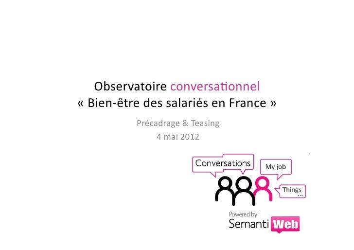Observatoire conversa.onnel « Bien-‐être des salariés en France »                  Précadrage & Tea...