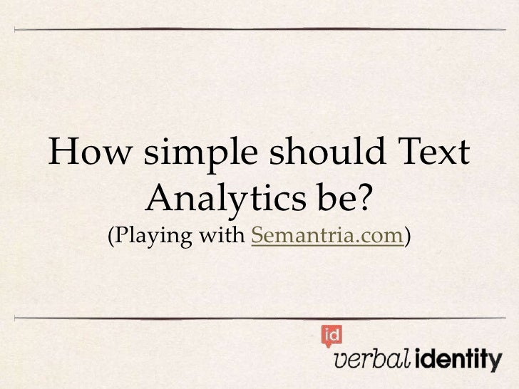 How simple should Text    Analytics be?   (Playing with Semantria.com)