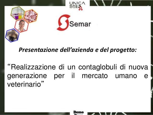 """Presentazione dell'azienda e del progetto: """"Realizzazione di un contaglobuli di nuova generazione per il mercato umano e v..."""