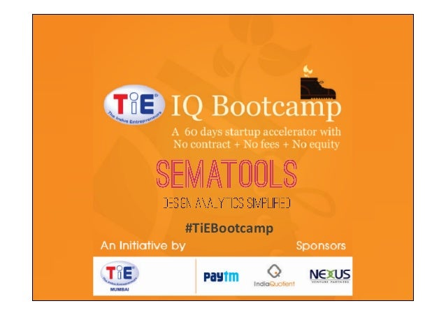 TiE-­‐IQ	   Bootcamp	    TiE	   Mumbai	   ini3a3ve	   	    Sponsored	   by	   	    Nexus	   Venture	   Partners	    India	...