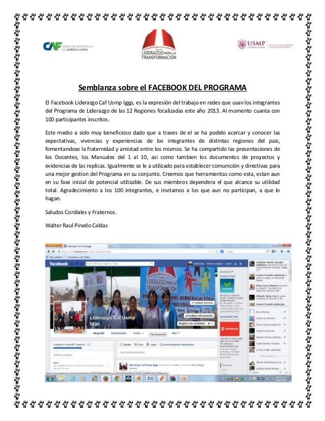 Semblanza sobre el FACEBOOK DEL PROGRAMA El Facebook Liderazgo Caf Usmp Iggp, es la expresión del trabajo en redes que usa...