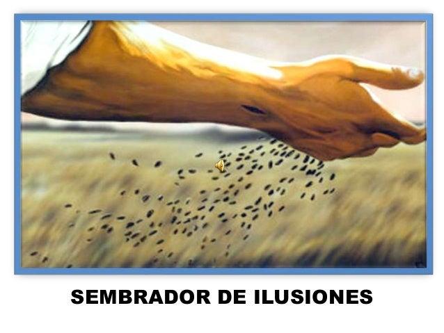 SEMBRADOR DE ILUSIONES