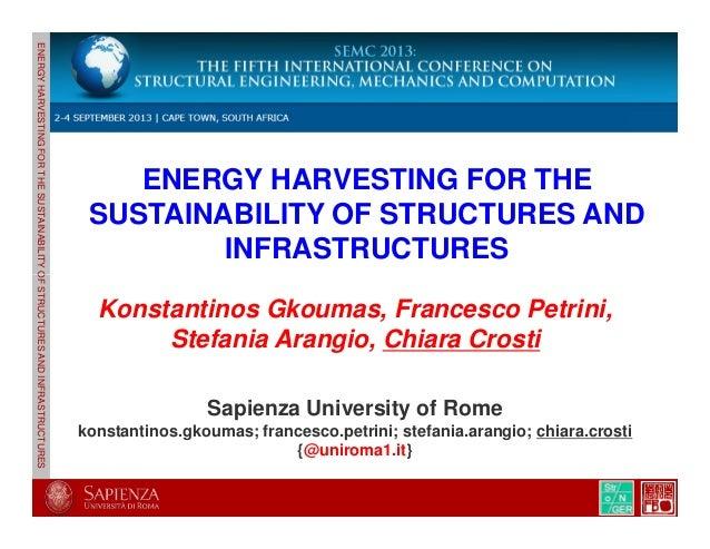 ENERGYHARVESTINGFORTHESUSTAINABILITYOFSTRUCTURESANDINFRASTRUCTURES ENERGY HARVESTING FOR THE SUSTAINABILITY OF STRUCTURES ...