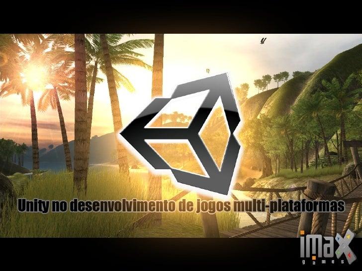semcomp¹³ - Unity no desenvolvimento de jogos multiplataformas.