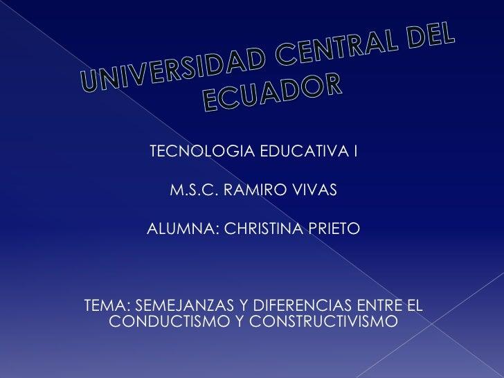 TECNOLOGIA EDUCATIVA I         M.S.C. RAMIRO VIVAS       ALUMNA: CHRISTINA PRIETOTEMA: SEMEJANZAS Y DIFERENCIAS ENTRE EL  ...