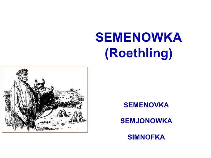 SEMENOWKA (Roethling) SEMENOVKA SEMJONOWKA SIMNOFKA