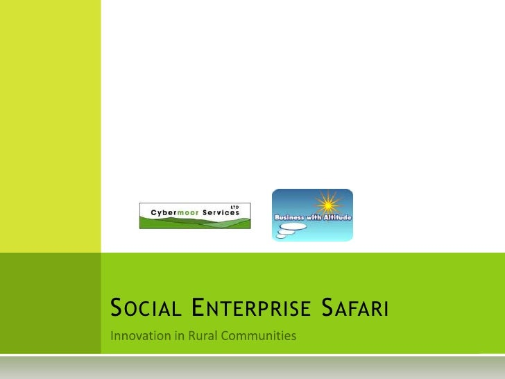 Innovation in Rural Communities<br />Social Enterprise Safari<br />