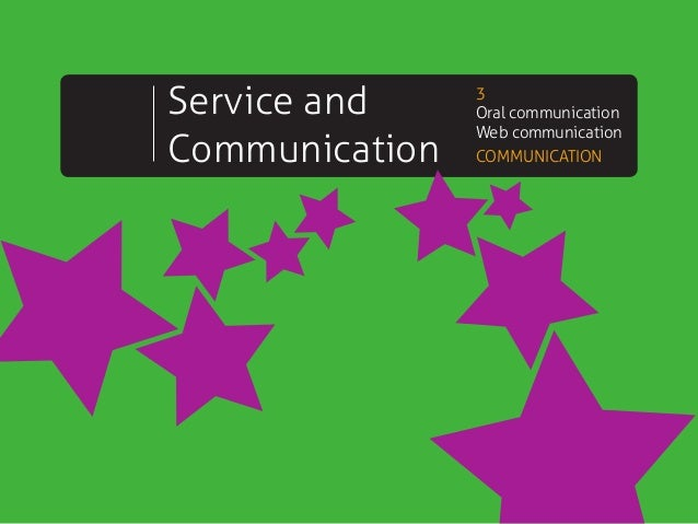 Service and Communication  3 Oral communication Web communication COMMUNICATION