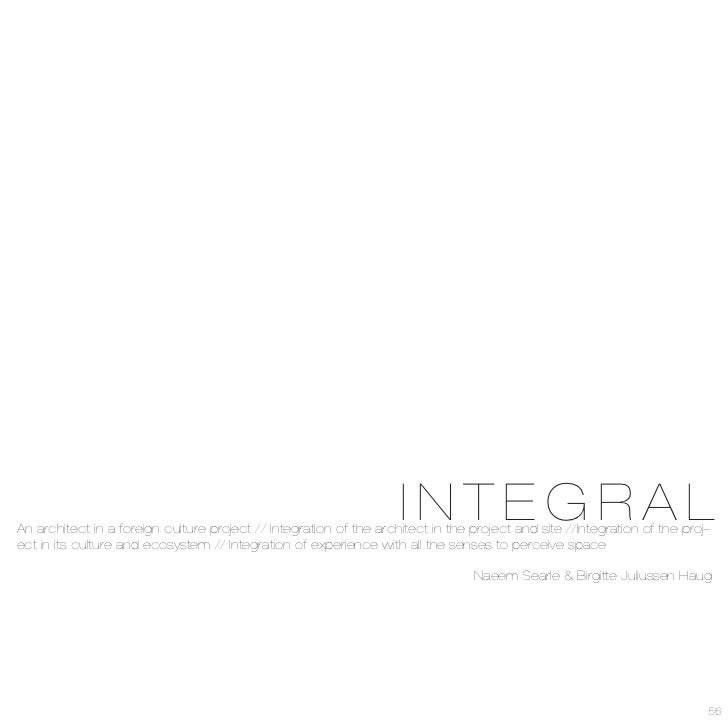 INTEGRAL An architect in a foreign culture project // Integration of the architect in the project and site //Integration o...