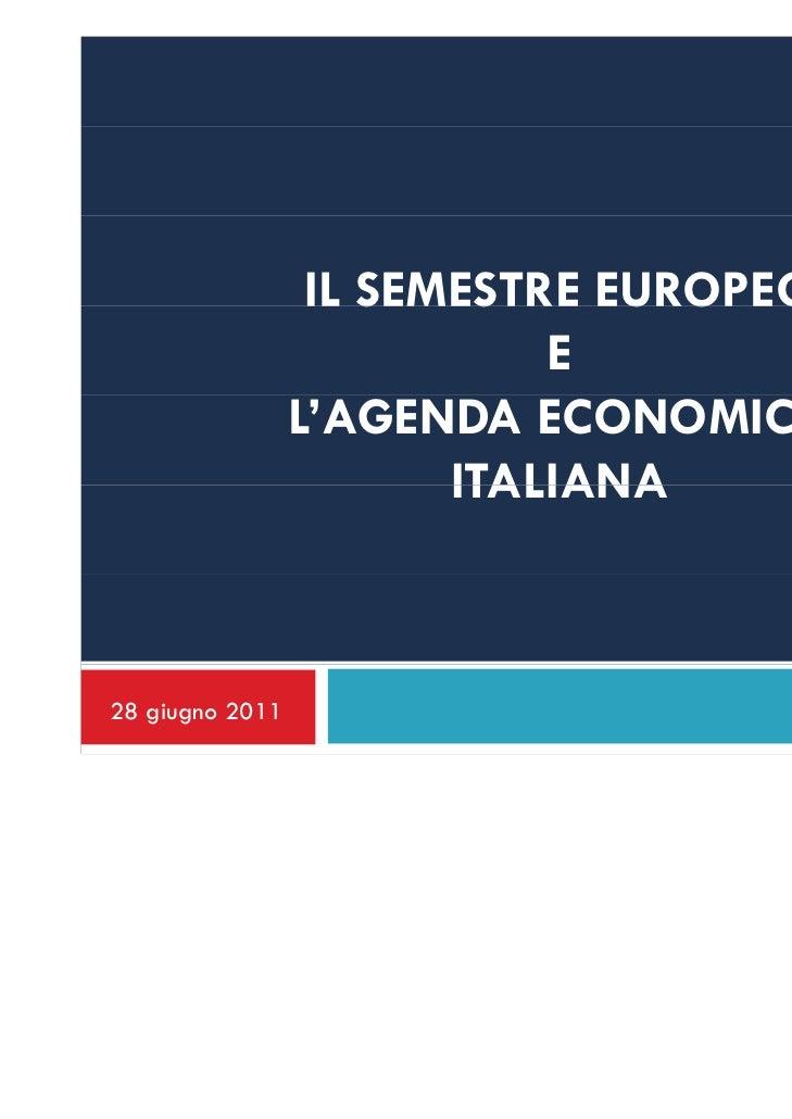 IL SEMESTRE EUROPEO                            E                 L'AGENDA ECONOMICA                        ITALIANA28 giug...