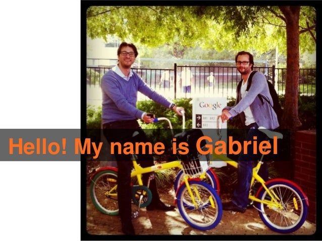 Hello! My name is Gabriel