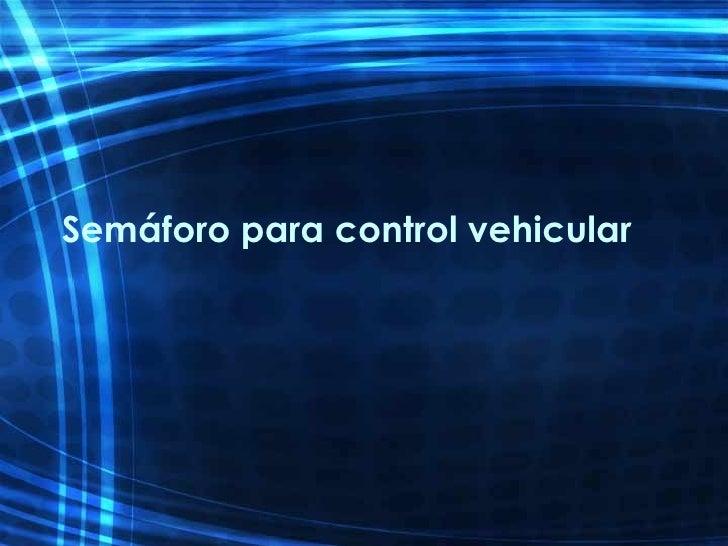 SemáForo Para Control Vehicular