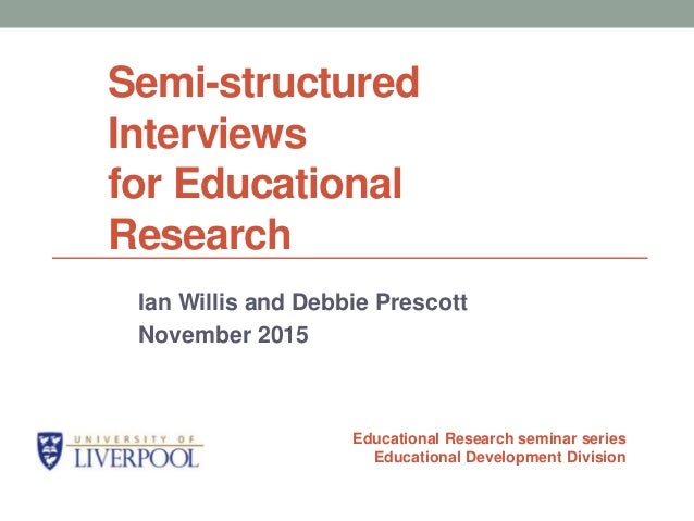 structured and unstructured interviews Interviews in research are classified as structured and unstructured interviews, both of them differ in their degree of flexibility.