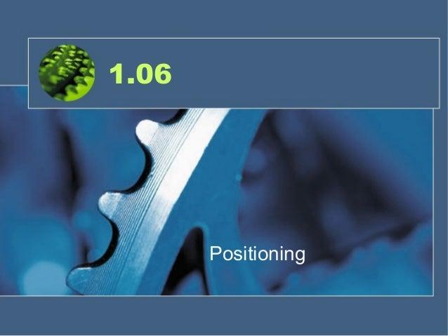 1.06 Positioning