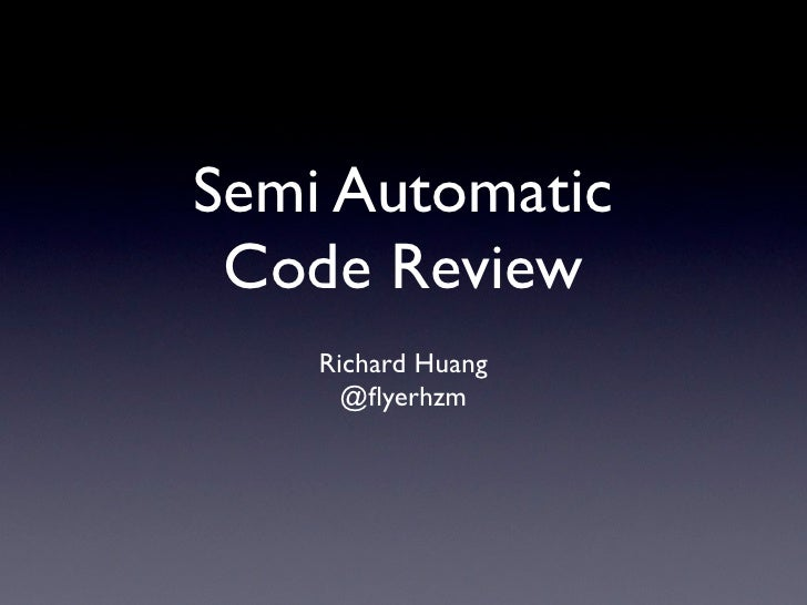 Semi Automatic Code Review