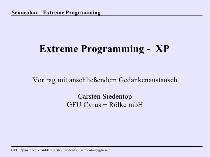 Semicolon – Extreme Programming                     Extreme Programming - XP              Vortrag mit anschließendem Gedan...