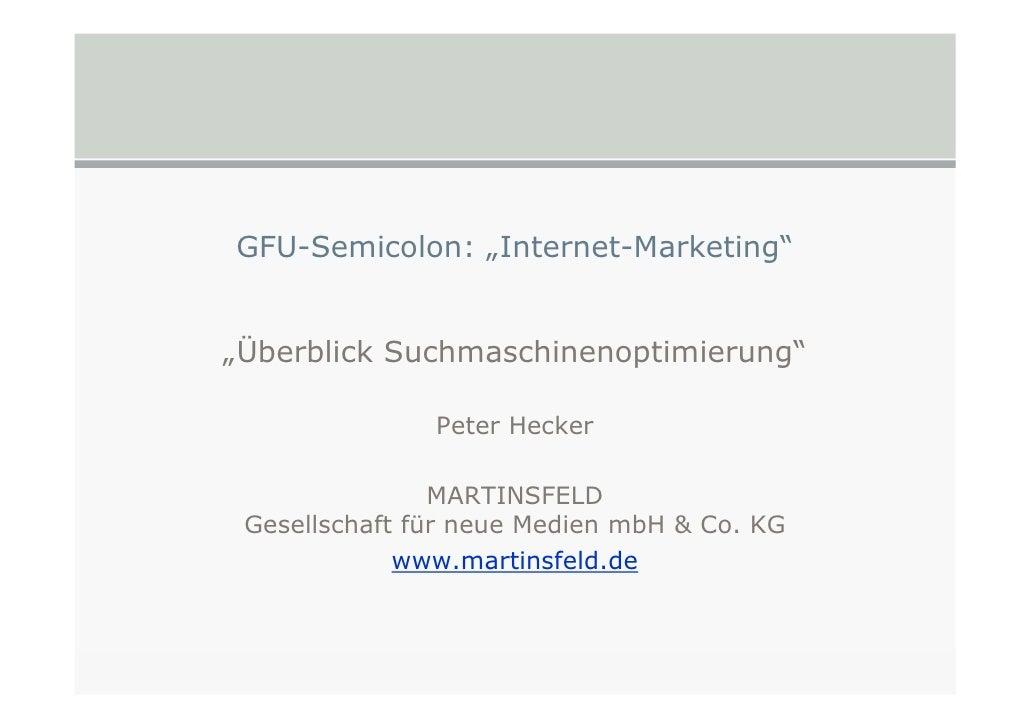 "GFU-Semicolon: ""Internet-Marketing""   ""Überblick Suchmaschinenoptimierung""                 Peter Hecker                  M..."