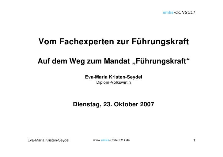 """emks-CONSULT           Vom Fachexperten zur Führungskraft       Auf dem Weg zum Mandat """"Führungskraft""""                    ..."""