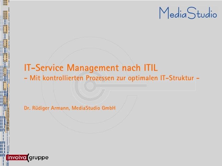IT-Service Management nach ITIL - Mit kontrollierten Prozessen zur optimalen IT-Struktur -    Dr. Rüdiger Armann, MediaStu...
