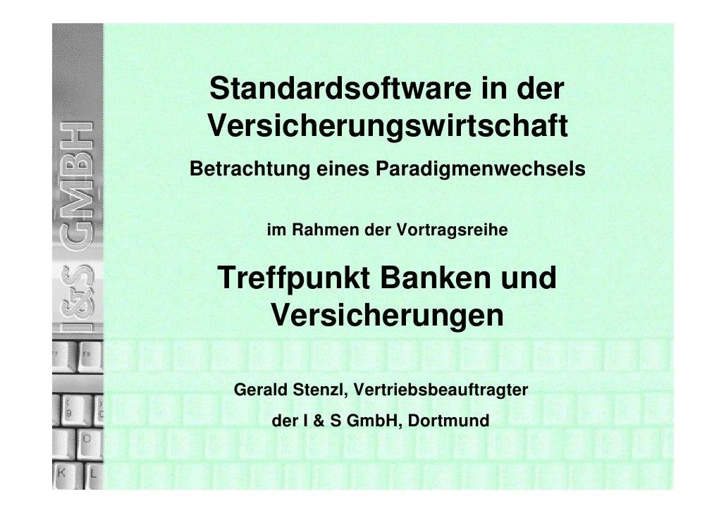 Standardsoftware in der  Versicherungswirtschaft Betrachtung eines Paradigmenwechsels          im Rahmen der Vortragsreihe...