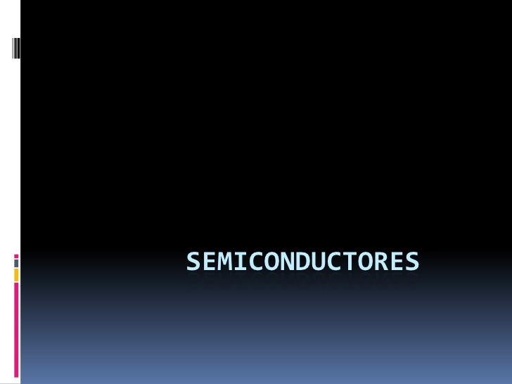 SEMICONDUCTORES<br />