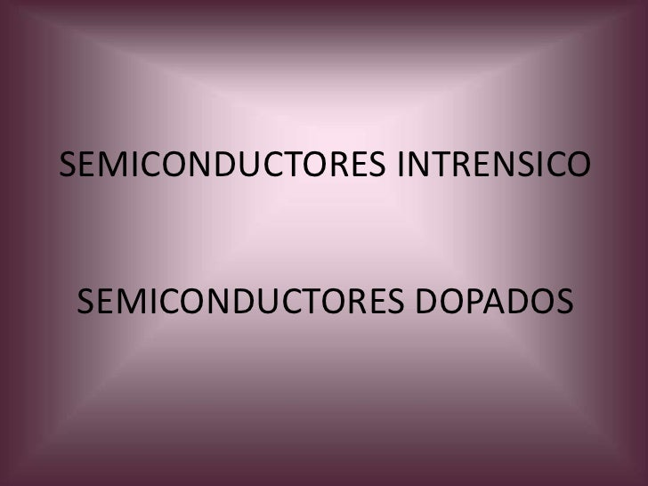 Semiconductores intrensico