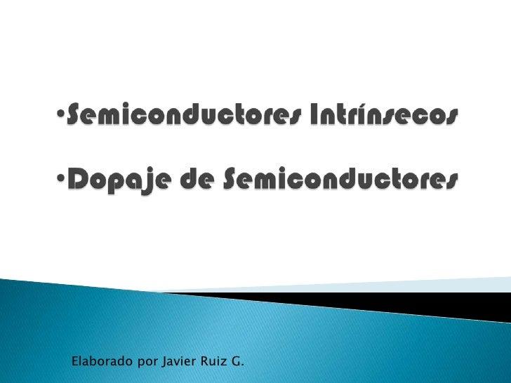 Semiconductores Intrínsecos y Dopados