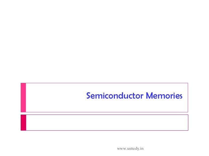 Semiconductor Memories www.ustudy.in