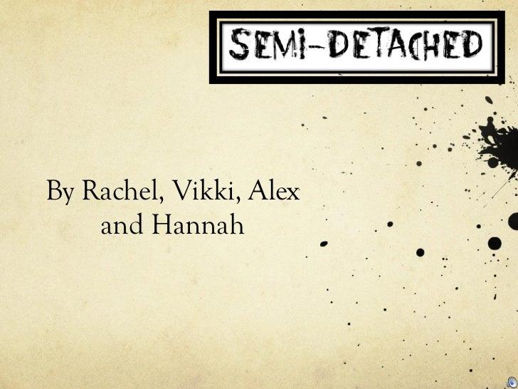 By Rachel, Vikki, Alex    and Hannah