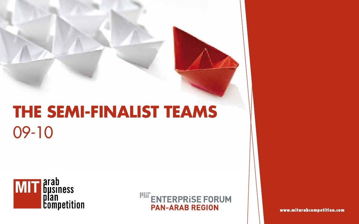 The MIT Arab Business Plan Competition  SEMI-FINALIST TEAMS 09-10