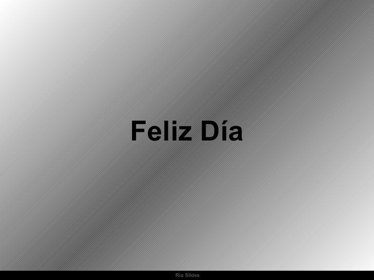 Ria Slides Feliz Día