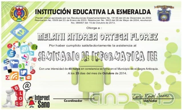 INSTITUCIÓN EDUCATIVA LA ESMERALDA Plantel Oficial aprobado por las Resoluciones Departamentales No. 19136 del 20 de Dicie...