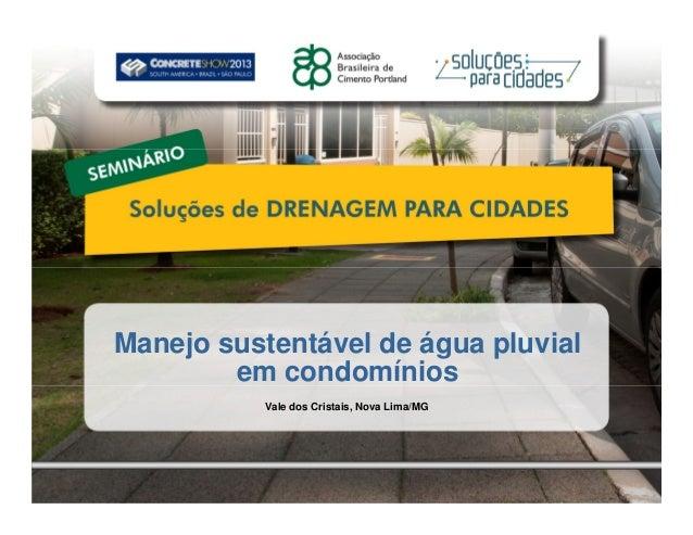Vale dos Cristais, Nova Lima/MG Manejo sustentável de água pluvial em condomínios