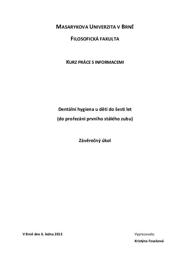 MASARYKOVA UNIVERZITA V BRNĚ                            FILOSOFICKÁ FAKULTA                           KURZ PRÁCE S INFORMA...