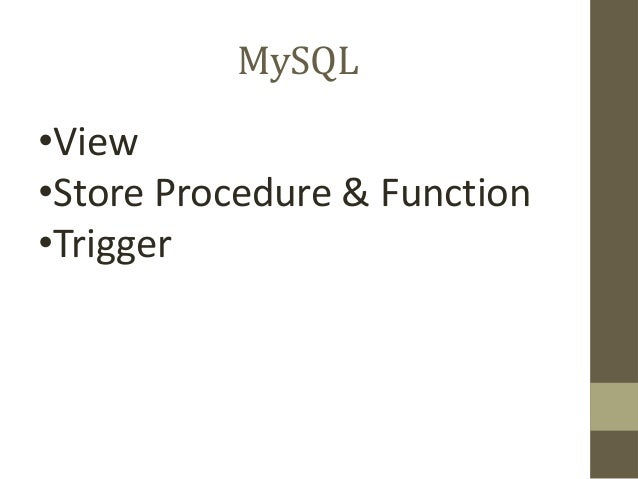 View, Store Procedure & Function and Trigger in MySQL - Thaipt