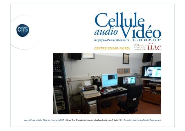 Bonnes pratiques de tournage juin 2008 Arghyro Paouri – UPS 2259 Cultures, Langues, Textes Arghyro Paouri – Centre Edgar M...