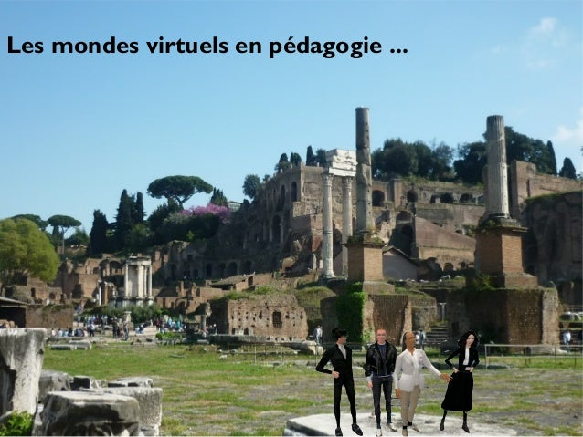 Les mondes virtuels en pédagogie ...