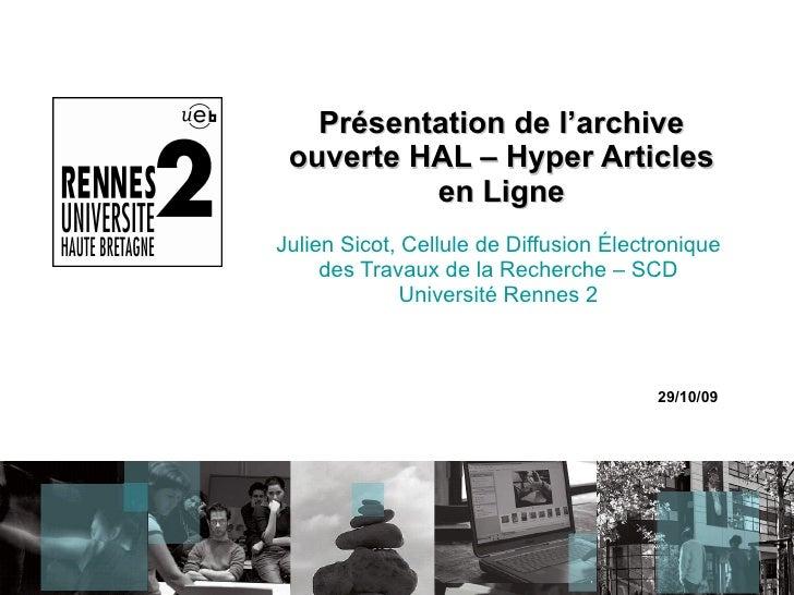 Présentation de l'archive ouverte HAL – Hyper Articles en Ligne Julien Sicot, Cellule de Diffusion Électronique des Travau...
