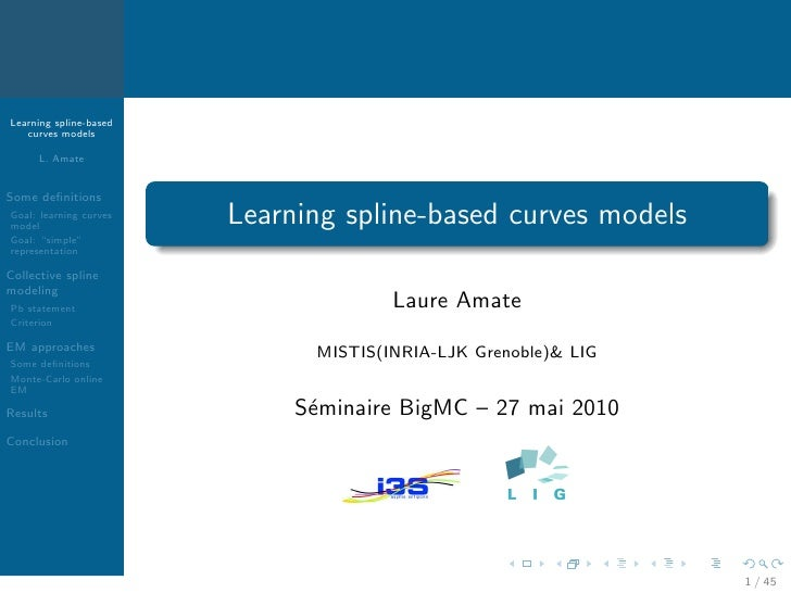 Learning spline-based    curves models        L. Amate   Some definitions Goal: learning curves model                   Lea...