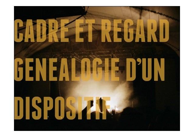 CADREETREGARD GENEALOGIED'UN DISPOSITIFLouise Charbonnier