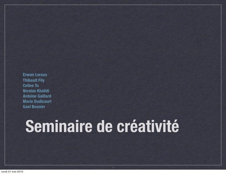 Seminaire de créativité - Poignée phosphorescente