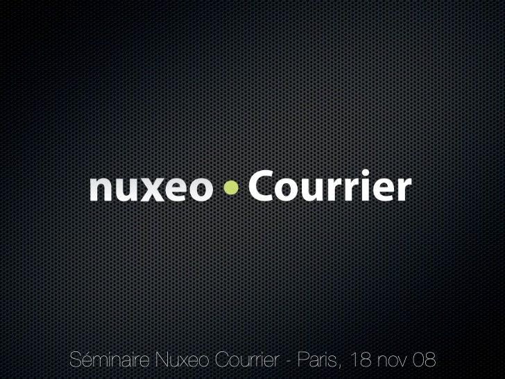 Séminaire Nuxeo Courrier - Paris, 18 nov 08