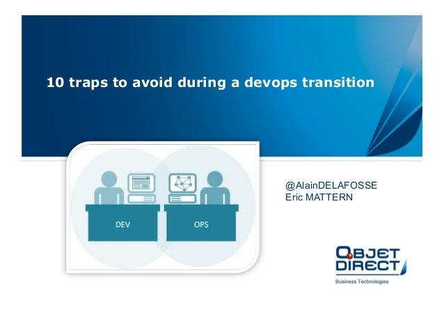 10 traps to avoid during a devops transition@AlainDELAFOSSEEric MATTERN