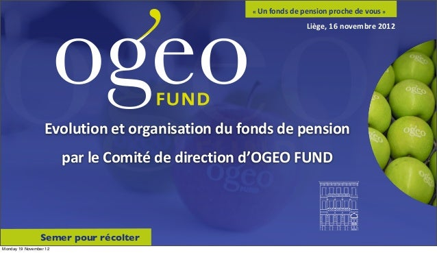Evolution et organisation du fonds de pension par le Comité de direction d'OGEO FUNDSemer pour r...